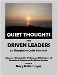 Quiet Thoughts for Driven Leaders by Gary Rohrmayer